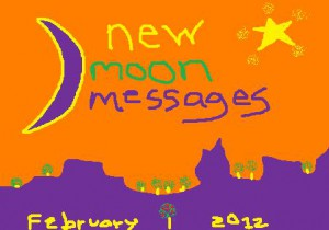 New Moon Messages February 2012